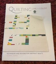 Quilting Line and Color : Techniques and Designs for Abstract Quilts by Yoshiko