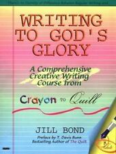 Writing to God's Glory: A Comprehensive Writing Course from Crayon to Quill