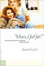 Mom, I Feel Fat! - Sharon A. Hersh