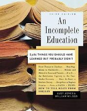 An Incomplete Education: 3,684 Things You Should Have Learned but Probably Didn'