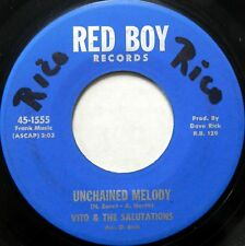 VITO & SALUTATIONS 45 Unchained Melody / Hey Hey Baby RED BOY Doo Wop VG++ #B694