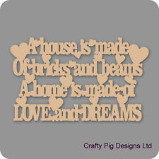 A House Is Made Of Bricks And Beams Plaque - 3mm MDF Wooden Craft Blank
