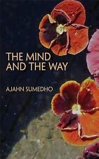 The Mind and the Way: Buddhist Reflections on Life by Ajahn Sumedho, Good Book