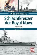 Typenkompass: Schlachtkreuzer der Royal Navy - Kampfschiffe 1908-1945