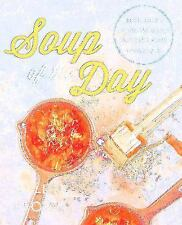 Soup of the Day: 150 Delicious and Comforting Recipes from Favorite Restaurant