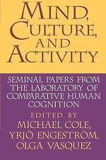Mind, Culture, and Activity : Seminal Papers from the Laboratory of...