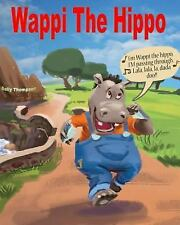 Wappi the Hippo by Sally Thompson (2015, Paperback)