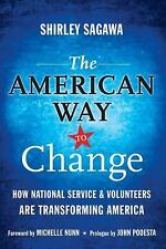 The American Way to Change: How National Service and Volunteers Are Transforming