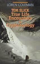 Tom Slick: True Life Encounters in Cryptozoology by Loren L. Coleman Paperback