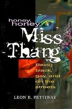 Honey, Honey, Miss Thang: Being Black, Gay, and on the Streets, Pettiway, Leon,