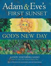 Adam and Eve's First Sunset : God's New Day by Sandy Eisenberg Sasso (2003,...