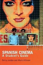 Spanish Cinema : A Student's Guide by Barry Jordan and Mark Allinson (2005,...