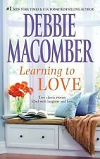 Learning to Love : Sugar and Spice Love by Degree by Debbie Macomber (2011,...