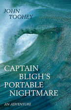 Captain Bligh's Portable Nightmare - An Adventure by John Toohey Paperback 1999