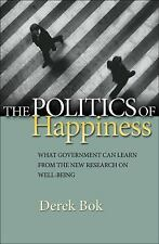 The Politics of Happiness : What Government Can Learn from the New Research on W