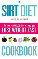 The Sirt Diet Cookbook by Jacqueline Whitehart (Paperback, 2015) New