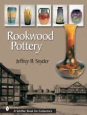 Rookwood Pottery (Schiffer Book for Collectors) Snyder, Jeffrey B.