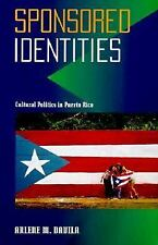 Puerto Rican Studies: Sponsored Identities : Cultural Politics in Puerto Rico by