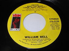 William Bell: Gettin' What You Want (Losin' What You Got) / All I Need 45 - Soul
