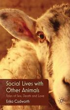 Social Lives with Other Animals : Tales of Sex, Death and Love by Erika...