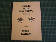 BILLY THE KID AND THE LINCOLN COUNTY WAR - A BIBLIOGRAPHY  Kathleen Chamberlain