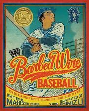 Barbed Wire Baseball : How One Man Brought Hope to the Japanese Internment...