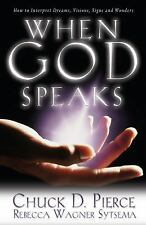 When God Speaks : How to Interpret Dreams, Visions, Signs and Wonders by...