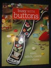 (783) Busy with Buttons: Save, Stitch, Create and Share, Gorski, Jill, Good Book