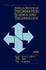 Annual Review of Information Science and Technology: Volume 25-ExLibrary