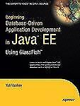 Beginning Database-Driven Application Development in Java™ EE: Using Glass