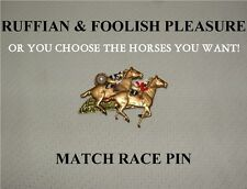 MATCH RACE HORSE RUFFIAN FOOLISH PLEASURE SECRETARIAT AMERICAN PHAROAH PIN