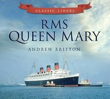Classic Liners: RMS Queen Mary by Andrew Britton (2012, Paperback)