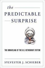 The Predictable Surprise: The Unraveling of the U.S. Retirement System-ExLibrary