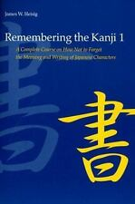 Remembering the Kanji: A Complete Course on How Not to Forget the Meaning and