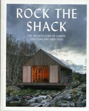 Rock the Shack: Architecture of Cabins, Cocoons and Hide-outs: Th. 9783899554663