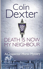 Death is now my Neighbour, Colin Dexter, Book, New Paperback