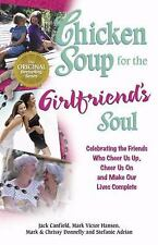 Chicken Soup for the Girlfriend's Soul: Celebrating the Friends Who Cheer Us Up,