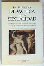 ENCICLOPEDIA DIDÁCTICA DE LA SEXUALIDAD - CARMELA PARIS -PLANETA 1995 VER ÍNDICE