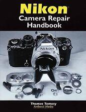 Nikon Camera Repair Handbook by Tomosy, Thomas