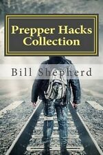 Prepper Hacks Collection: 3 Books to Help You Survive by Bill Shepherd