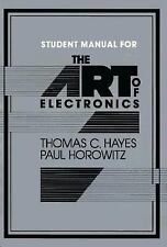 Student Manual for the Art of Electronics by Paul Horowitz and Thomas C....