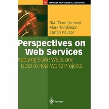 Perspectives on Web Services: Applying SOAP, WSDL and UDDI to Real-World Project
