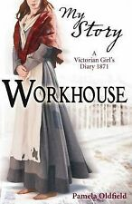Workhouse: A Victorian Girl's Diary, 1871 by Pamela Oldfield ...AS NEW
