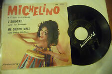 "MICHELINO"" L'ERRORE-disco 45 giri 1' STAMPA PRIMARY It 1963"""