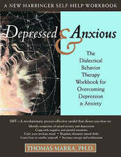 Depressed and Anxious: The Dialectical Behavior Therapy Workbook for...
