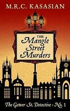 The Gower Street Detectives: The Mangle Street Murders by M. R. C. Kasasian...