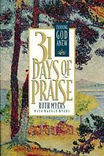 31 Days: 31 Days of Praise : Enjoying God Anew by Ruth Myers 1994 Hardcover (B2)