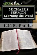 Michael's Sermon : Book 2 - Learning the Word by Jeff Frazier (2014, Paperback)