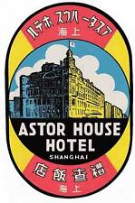 Astor Hotel  Shanghai China  1950's  Vintage Looking  Travel Decal Sticker Label