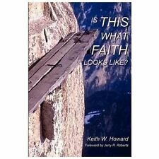 Is This What Faith Looks Like?: A Conversational Journey, Howard, Keith W, 06157